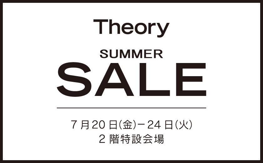 〈Theory〉SUMMER SALE